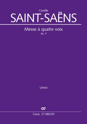 Camille Saint-Saëns: Messe à quatre voix