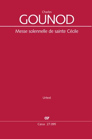 Charles Gounod: Messe solennelle de sainte Cécile
