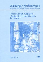 Anton Cajetan Adlgasser: Litaniae de venerabili altaris Sacramento