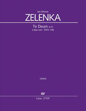 Jan Dismas Zelenka: Te Deum en Ré a due cori
