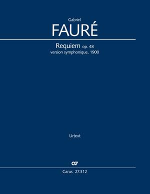 Gabriel Fauré: Requiem. Fassung für Sinfonieorchester
