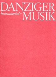 Danziger Orgelmusik. 16.- 18. Jahrhundert