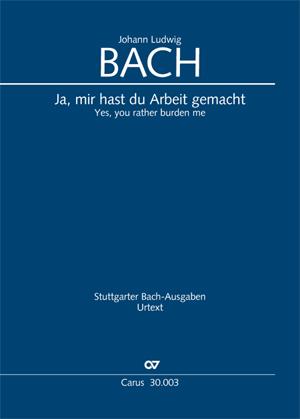Johann Ludwig Bach: Ja, mir hast du Arbeit gemacht