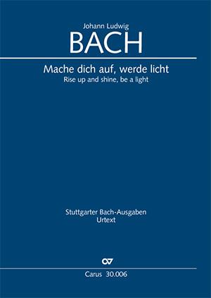 Johann Ludwig Bach: Mache dich auf, werde licht