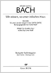 Johann Ludwig Bach: Wir wissen, so unser irdisches Haus