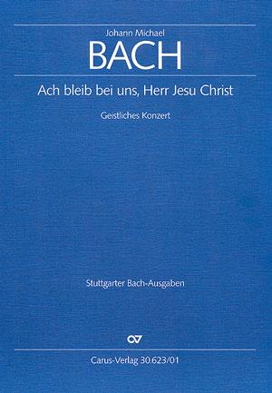 Johann Michael Bach: O stay with us, Lord Jesus Christ!