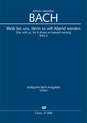 Johann Sebastian Bach: Stay with us, for it draws on toward evening