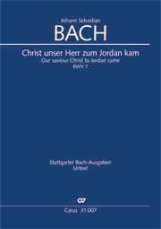 Johann Sebastian Bach: Our saviour Christ to Jordan came
