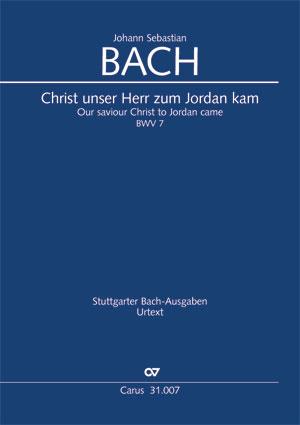 Johann Sebastian Bach: Christ unser Herr zum Jordan kam