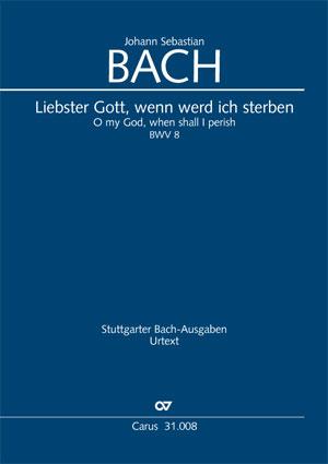 Johann Sebastian Bach: Liebster Gott, wenn wird ich sterben (1ère version)