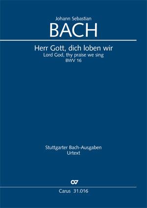 Johann Sebastian Bach: Herr Gott, dich loben wir