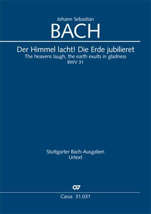 Johann Sebastian Bach: Der Himmel lacht! Die Erde jubilieret