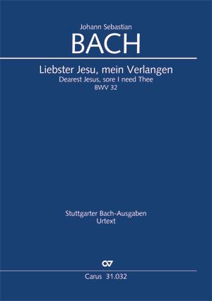 Johann Sebastian Bach: Dearest Jesus, sore I need Thee