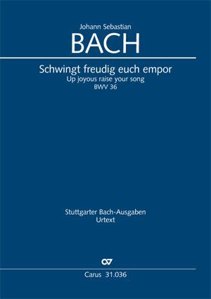 Johann Sebastian Bach: Schwingt freudig euch empor