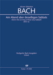 Johann Sebastian Bach: And in the ev'ning of that very Sabbath