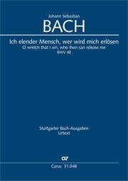 Johann Sebastian Bach: Ich elender Mensch, wer wird mich erlösen