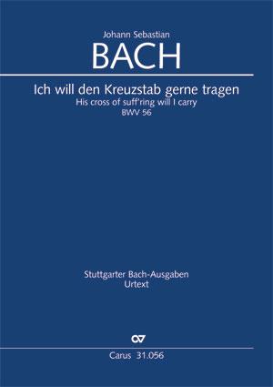 Johann Sebastian Bach: Ich will den Kreuzstab gerne tragen