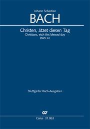 Johann Sebastian Bach: Christen, ätzet diesen Tag