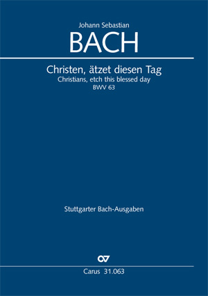 Johann Sebastian Bach: Christians, etch this blessed day
