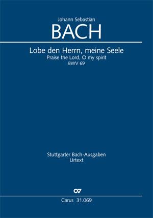 Johann Sebastian Bach: Praise the Lord, O my spirit