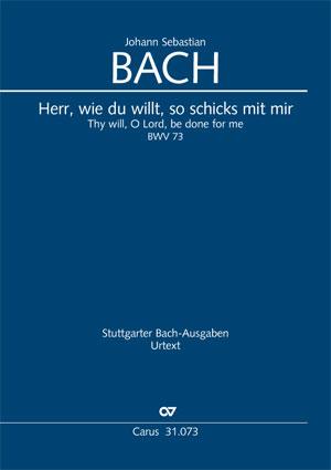 Johann Sebastian Bach: Herr, wie du willt, so schicks mit mir