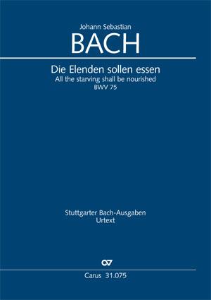 Johann Sebastian Bach: Die Elenden sollen essen