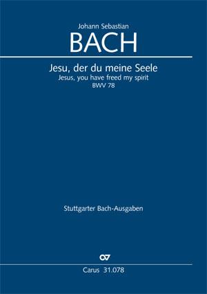 Johann Sebastian Bach: Jesu, der du meine Seele