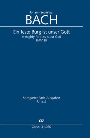 Johann Sebastian Bach: Ein feste Burg ist unser Gott