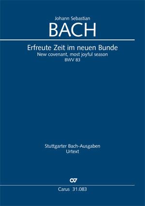 Johann Sebastian Bach: Erfreute Zeit im neuen Bunde