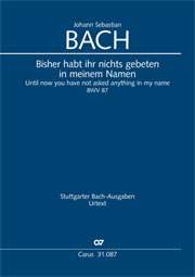 Johann Sebastian Bach: Until now you have not asked anything in my name