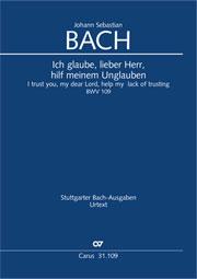 Johann Sebastian Bach: I trust you, my dear Lord, help my lack of trustin