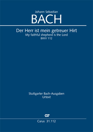 Johann Sebastian Bach: Der Herr ist mein getreuer Hirt