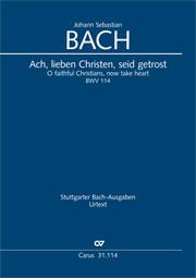 Johann Sebastian Bach: Ach, lieben Christen, seid getrost