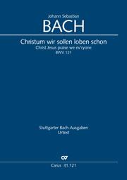 Johann Sebastian Bach: Christum wir sollen loben schon