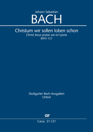 Johann Sebastian Bach: Christ Jesus praise we ev'ryone