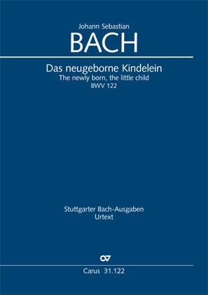 Johann Sebastian Bach: Das neugeborne Kindelein
