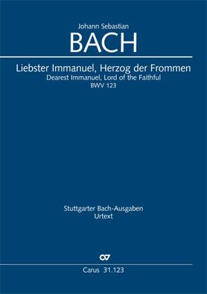 Johann Sebastian Bach: Dearest Immanuel, Lord of the Faithful