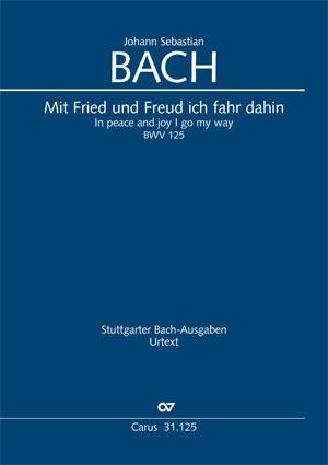 Johann Sebastian Bach: Mit Fried und Freud fahr ich dahin