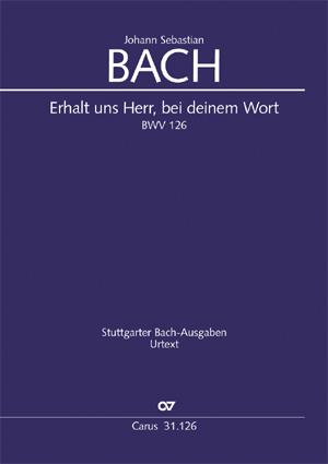 Johann Sebastian Bach: Erhalt uns, Herr, bei deinem Wort