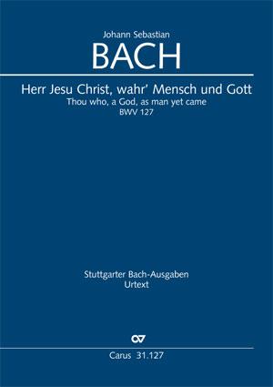 Johann Sebastian Bach: Thou who, a God, as man yet came