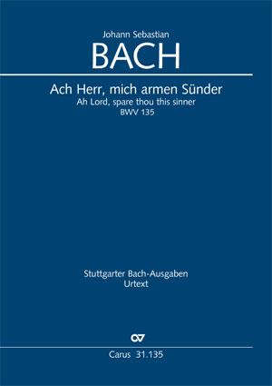 Johann Sebastian Bach: Ah Lord, spare thou this sinner
