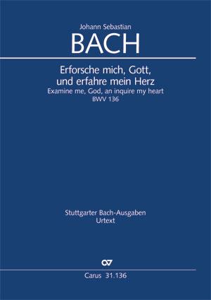 Johann Sebastian Bach: Erforsche mich, Gott, und erfahre mein Herz