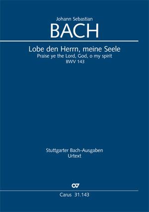 Johann Sebastian Bach: Lobe den Herrn, meine Seele
