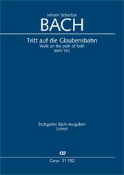 Johann Sebastian Bach: Tritt auf die Glaubensbahn
