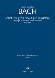 Johann Sebastian Bach: Sehet, wir gehn hinauf gen Jerusalem