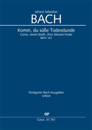 Johann Sebastian Bach: Komm, du süße Todesstunde