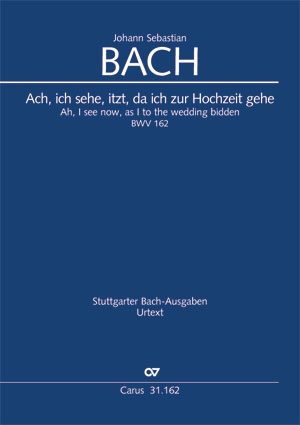 Johann Sebastian Bach: Ach, ich sehe, itzt, da ich zur Hochzeit gehe