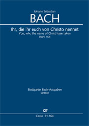 Johann Sebastian Bach: You, who the name of Christ have taken