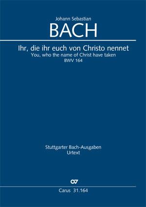Johann Sebastian Bach: Ihr, die ihr euch von Christo nennet