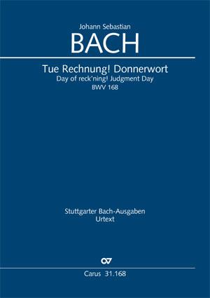 Johann Sebastian Bach: Tue Rechnung! Donnerwort